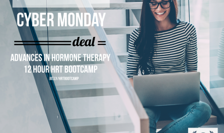 Cyber Monday Deal! Advances in Hormone Therapy. A 12 Hour Boot Camp